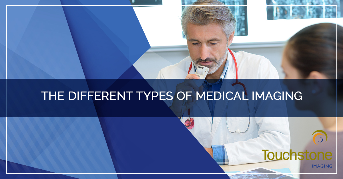 THE DIFFERENT TYPES OF MEDICAL IMAGING