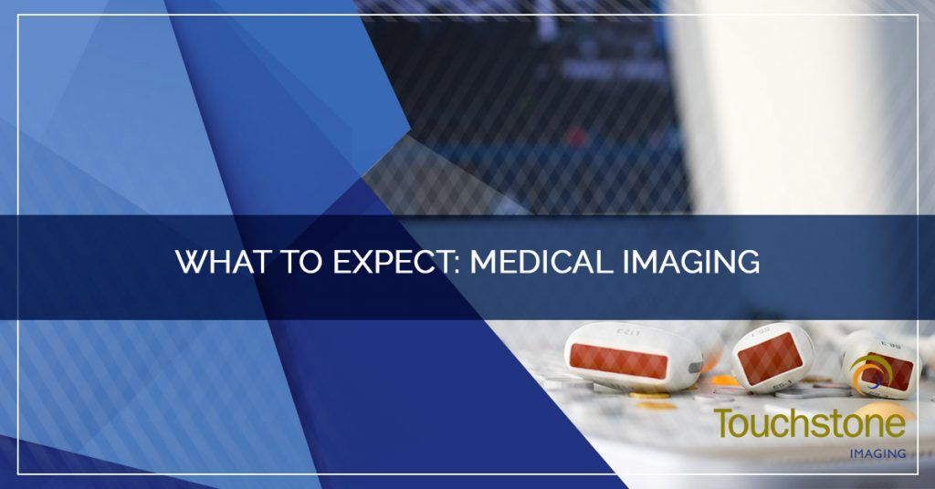 What to Expect: Medical Imaging