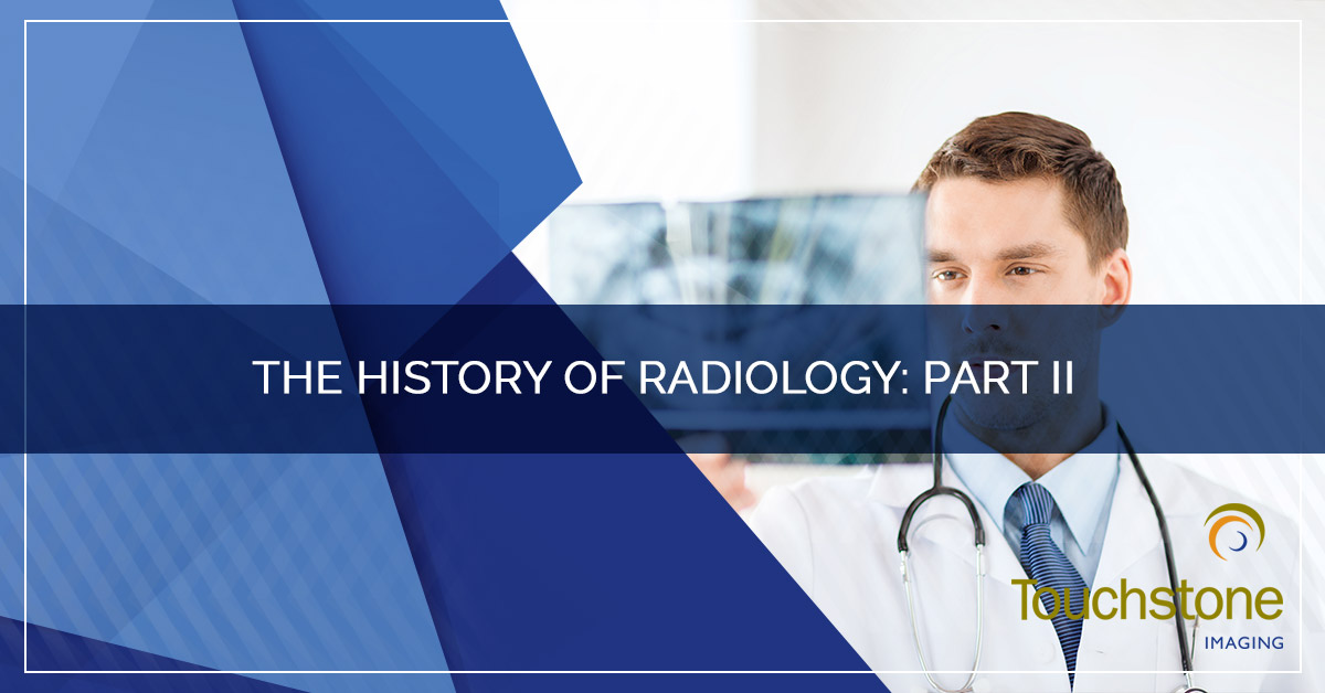 THE HISTORY OF RADIOLOGY: PART II