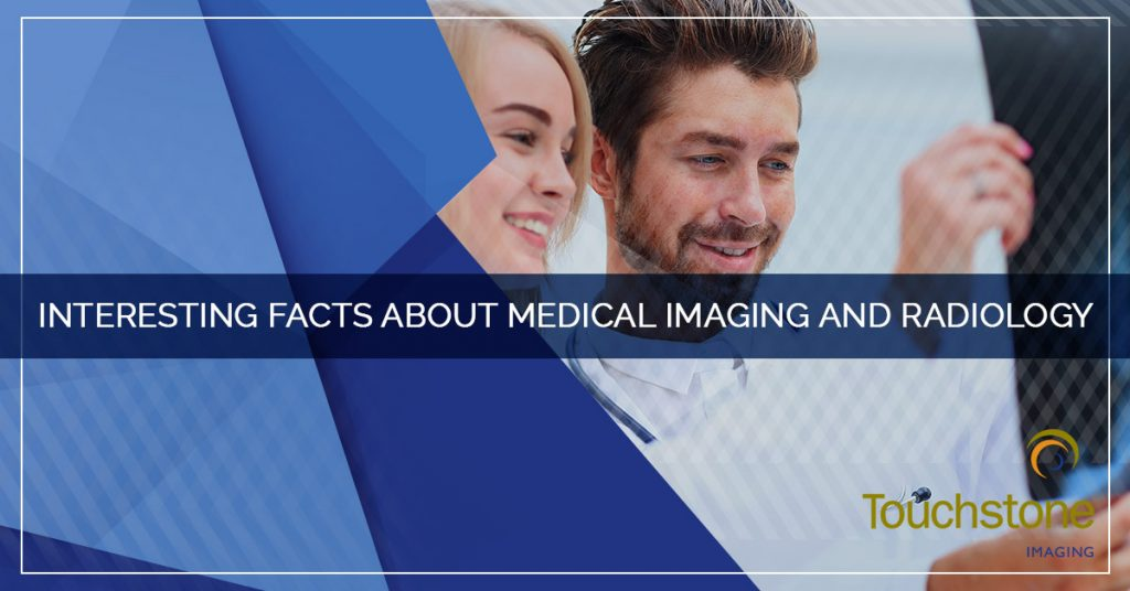 Interesting Facts About Medical Imaging and Radiology
