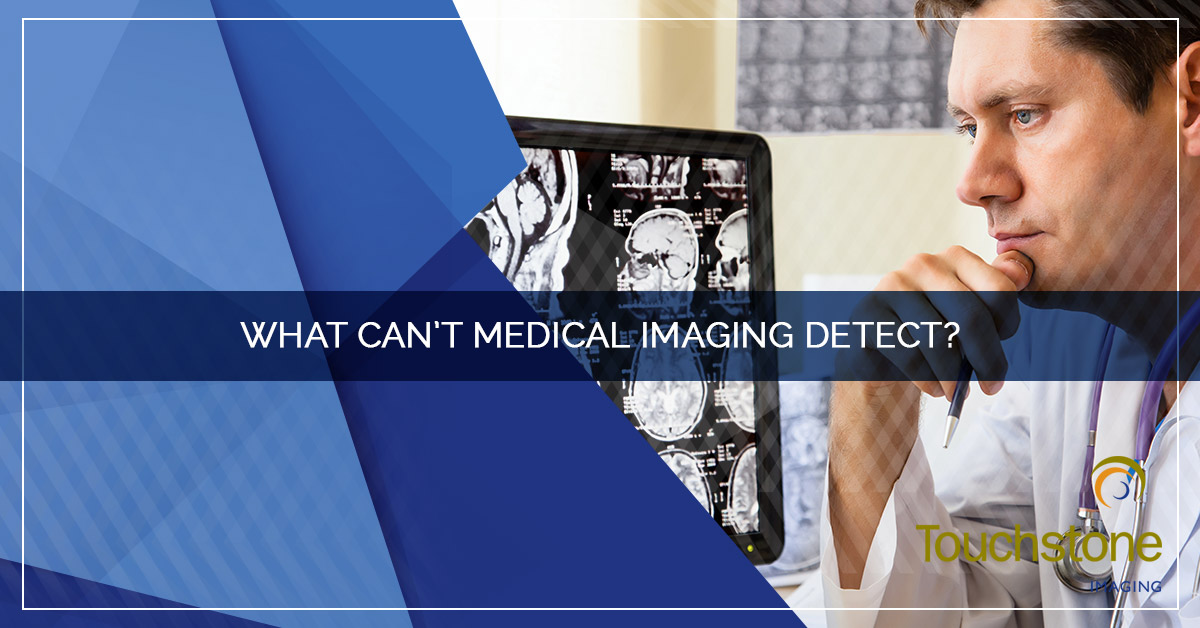 WHAT CAN'T MEDICAL IMAGING DETECT?