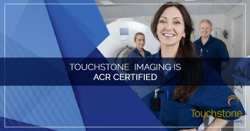 Touchstone Imaging is ACR Certified
