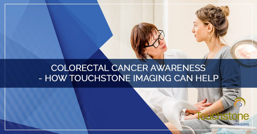 Colorectal Cancer Awareness – How Touchstone Imaging Can Help