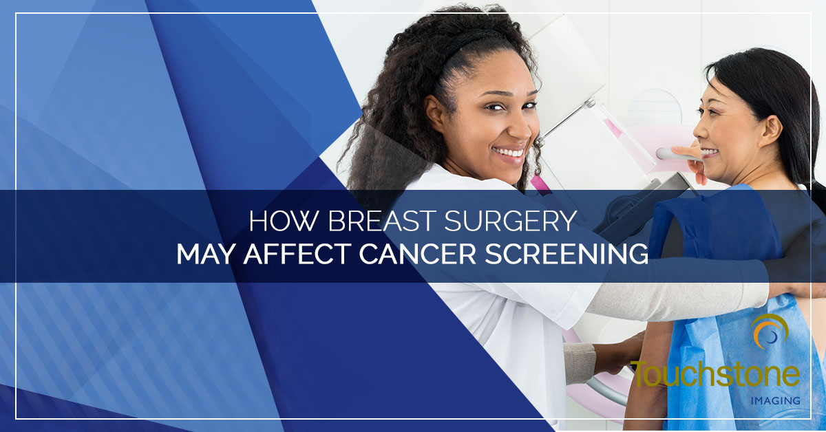 HOW BREAST SURGERY MAY AFFECT CANCER SCREENING