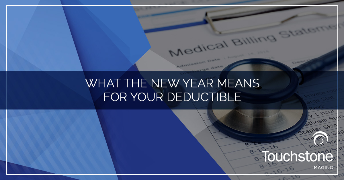 WHAT THE NEW YEAR MEANS FOR YOUR DEDUCTIBLE