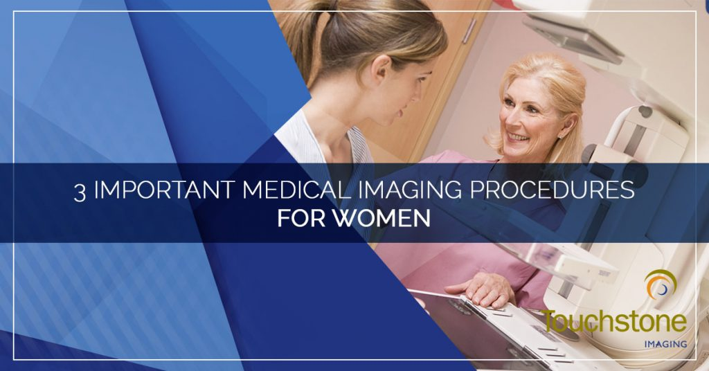 3 IMPORTANT MEDICAL IMAGING PROCEDURES FOR WOMEN